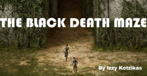 Izzy's Pick a Path Story called The Black Death Maze. CLICK IMAGE TO READ THE STORY